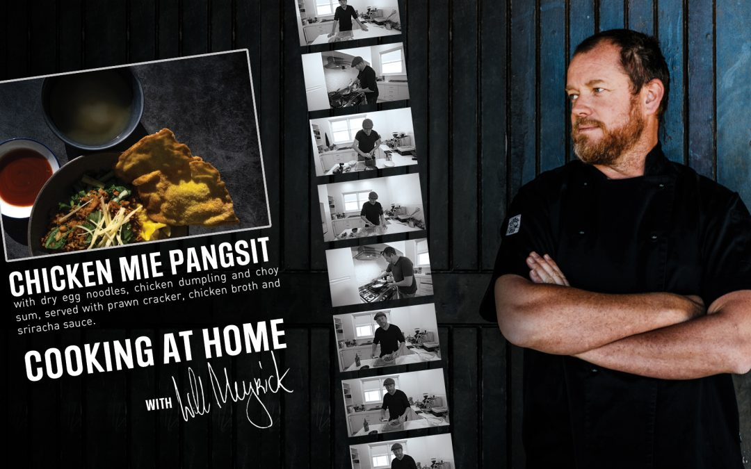 Cooking At Home with Will Meyrick: Chicken Mie Pangsit